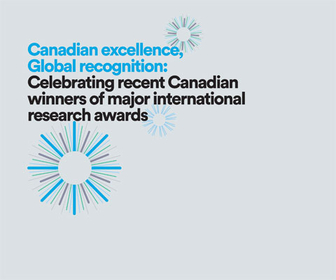 Canadian excellence, Global recognition: Celebrating recent Canadian winners of major international research awards.