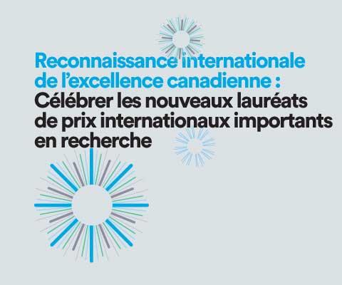 Reconnaissance internationale des chercheurs canadiens : lauréats 2015
