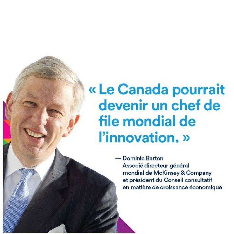 "Citation de Dominic Barton : "" Le Canada pourrait devenir un chef de file mondial de l'innovation."""