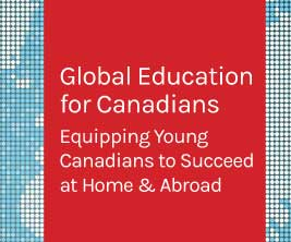 Global education for Canadians: equipping young Canadians to succeed at home and abroad cover of report.